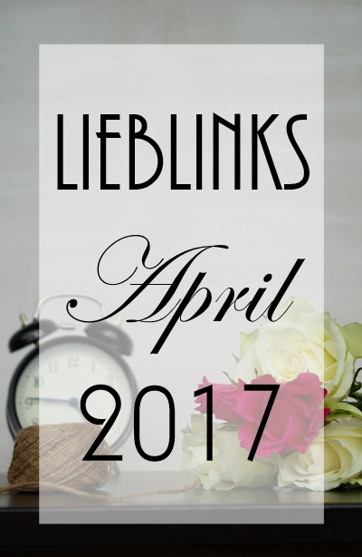 LiebLinks aus dem April 2017