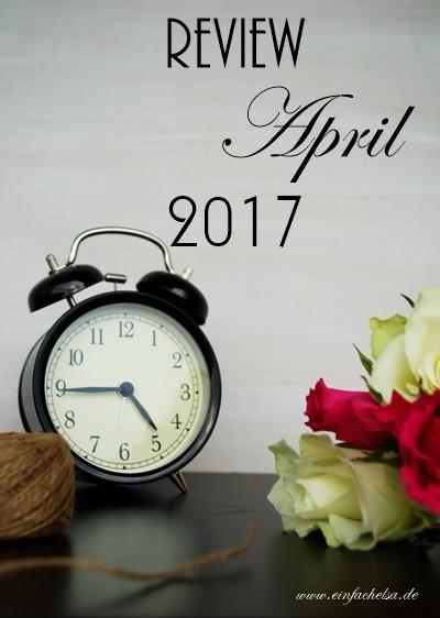 Rckblick April 2017 mit DIY und Rezepten