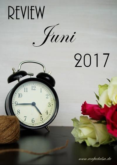 Rückblick auf Mai und Juni 2017 - Wecker und Rosen