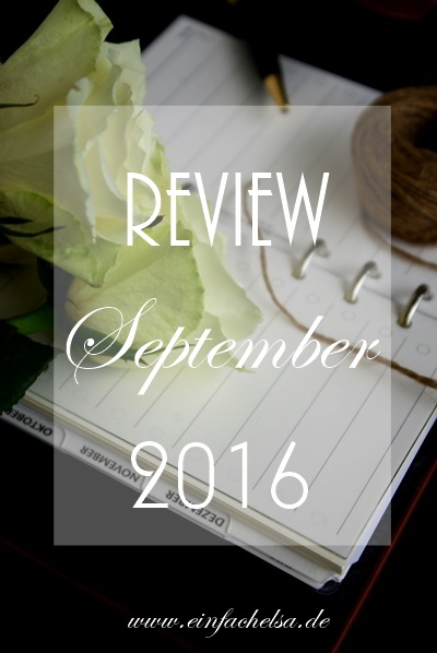 Rückblick auf den September 2016 mit seinen Rezepten, Ideen und Tipps