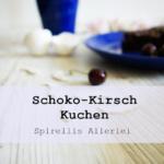 {Kuchen&Torten} Saftiger Schoko-Kirsch-Kuchen