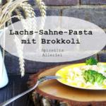 {Herzhaft} Leichte Lachs-Sahne-Nudeln mit Brokkoli