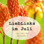 {LiebLinks} Der schnelle Juli