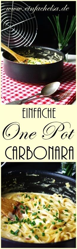 Einfache One Pot Carbonara Pasta zum selber machen - schnelles Feierabendrezept