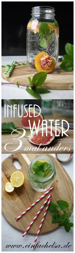 Infused Water - Wasser mit Geschmack drei mal anders - Feige-Salbei, Nektarine-Basilikum, Zitrone-Minze alles selbstgemacht