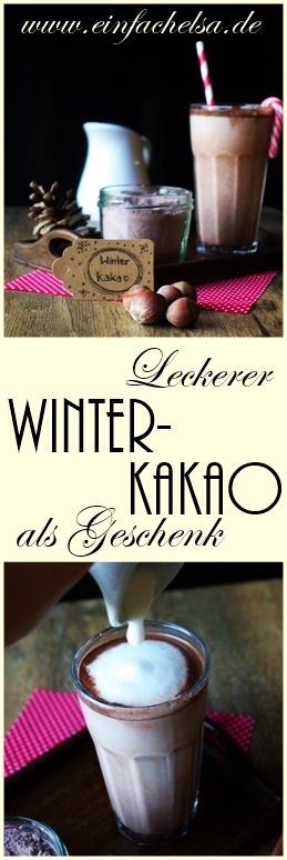Selbstgemachter Winterkakao - Trinkschokolade als Geschenk aus der Küche - Trinkkakao - Kakao zum selber machen