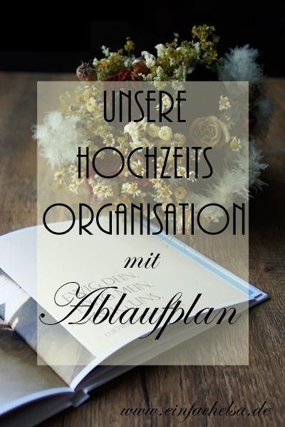 Unsere Hochzeistplanung und Organisation im Überblick mit Tipps zur eigenen Planung der Hochzeit